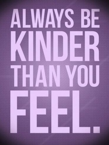 Kinder than you feel